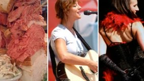 The Weekender: a deli duel, Lilith Fair, a burlesque festival and five other items on our to-do list
