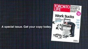 """Watch a trailer for the Toronto Life's special """"Work Sucks"""" edition, on newsstands now"""