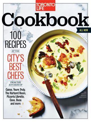 The first-ever Toronto Life Cookbook is on newsstands—get it now