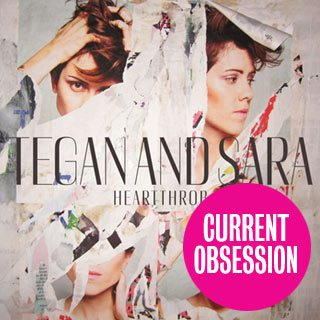 Current Obsession: Tegan and Sara's new radio-friendly album Heartthrob