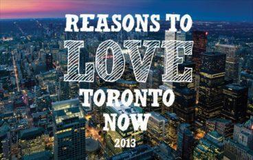 Reasons to Love Toronto 2013