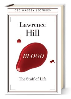 Best of Fall 2013 Books: Blood: The Stuff of Life, by Lawrence Hill