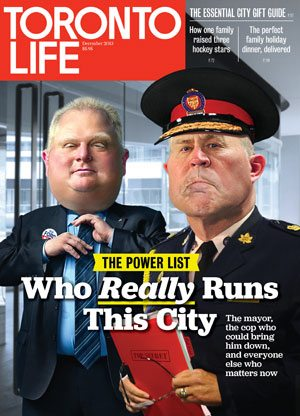 Cover Preview: Check out Toronto Life's December cover featuring Rob Ford and Bill Blair