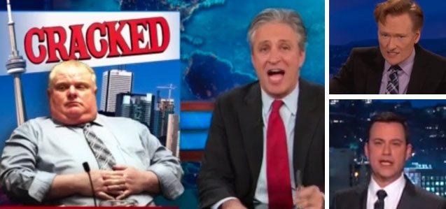 Rob Ford Jon Stewart Conan O'Brien David Letterman