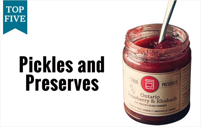 Top Five: Toronto's best pickles and preserves