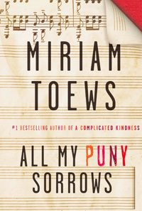 Giller Prize 2014 Shortlist: All My Puny Sorrows