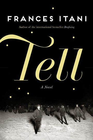 Excerpt: Frances Itani's <em>Tell</em>