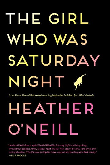 Excerpt: Heather O'Neill's <em>The Girl Who Was Saturday Night</em>