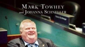 Four things we learned from <em>Uncontrollable</em>, Mark Towhey's book about Rob Ford