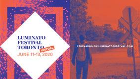 Luminato Festival Toronto: Virtual 2020